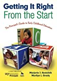 Getting It Right From the Start: The Principal's Guide to Early Childhood Education by Marjorie J. Kostelnik (2009-03-26)