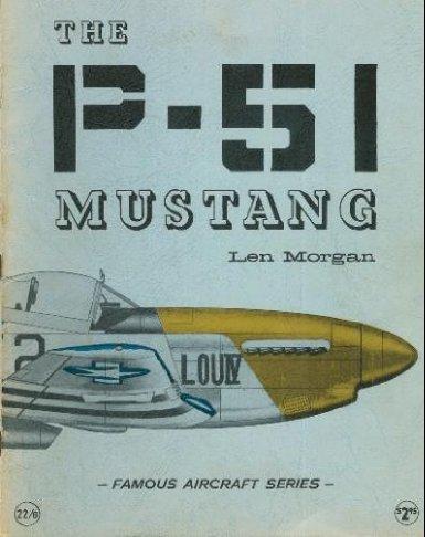 Famous aircraft: The P-51 Mustang, (Famous aircraft - P-51 Mustang Pilots