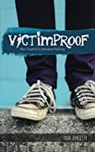 Victimproof: How I Learned to Overcome Bullying