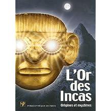 Or des Incas (L'): origines et mystères