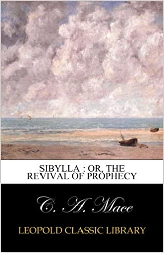 Free PDF Book Sibylla : or, The revival of prophecy