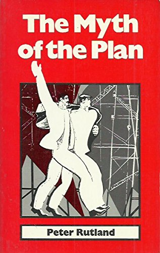 The Myth of the Plan: Lessons of Soviet Planning Experience