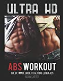 Ultra HD Abs Workout: The Ultimate Guide to Getting Ultra-Abs