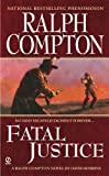 img - for Fatal Justice (Ralph Compton) book / textbook / text book