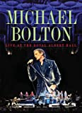 MICHAEL BOLTON - LIVE AT THE ALBERT HALL