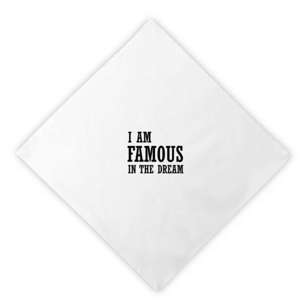 I Am Famous In The Dream Dinner Napkins Lunch White Reusable Cloth 2pcs