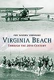 Virginia Beach Through the 20th Century (America Through Time)