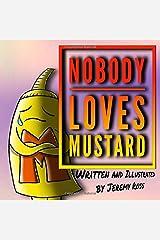 Nobody Loves Mustard (Mustard Series) Paperback