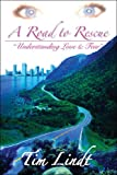 A Road to Rescue, Tim Lindt, 1604741155