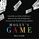 Molly's Game: From Hollywood's Elite to Wall Street's Billionaire Boys Club, My High-Stakes Adventure in the World of Underground Poker Hörbuch von Molly Bloom Gesprochen von: Cassandra Campbell