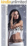 ROUGH COUNTRY: A erotic suspense romance and action adventure thriller