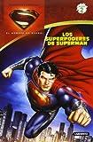 El hombre de acero. Los superpoderes de Superman (Spanish Edition) (Superman: El Hombre De Acero, Nivel 2)