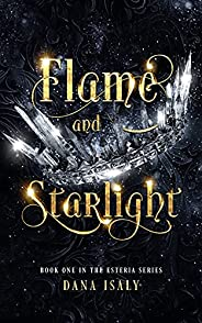 Flame and Starlight (The Esteria Series Book 1)