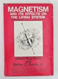 img - for Magnetism and its Effects on the Living System (An Exposition-University Book) book / textbook / text book