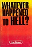 img - for Whatever happened to hell? book / textbook / text book