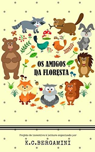 Os Amigos da Floresta (A Magia da Leitura Livro 4)