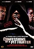 Confessions of a Pitfighter (Uncut) [Import allemand]