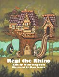 Regi the Rhino, Emily Huntington, 149182431X