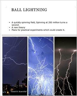 ball lightning a quickly spinning field daniel h rosenthal