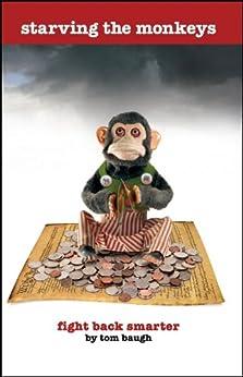 Starving The Monkeys Fight Back Smarter
