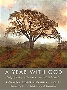 A Year with God: Living Out the Spiritual Disciplines