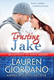img - for Trusting Jake (Blueprint to Love) (Volume 1) by Lauren Giordano (2015-08-27) book / textbook / text book