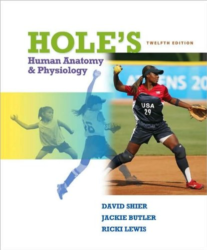 Hole's Human Anatomy & Physiology (text only) 12th(twelfth) edition by D. Shier,J. Butler,R. Lewis