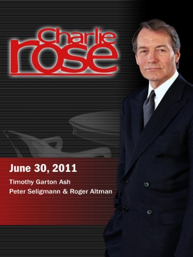 Charlie Rose - Timothy Garton Ash/Peter Seligmann and Roger Altman (June 30, 2011) (Honda Sport 2018)