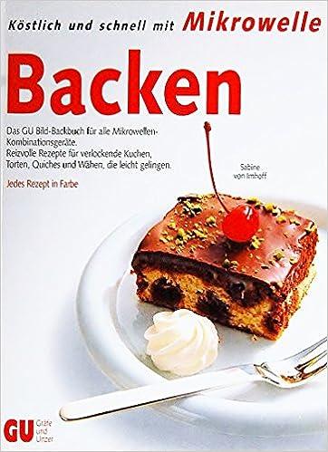 Kostlich Und Schnell Mit Mikrowelle Backen Das Gu Bild Backbuch