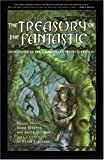 The Treasury of the Fantastic, Jacob Weisman, Peter S. Beagle, David Sandner, 1583940308