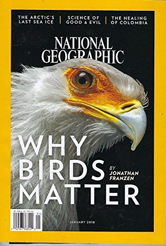 National Geographic Magazine (January, 2018) Why Birds Matter (Bird Magazine)