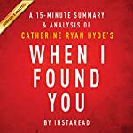 When I Found You by Catherine Ryan Hyde | A 15-minute Summary & Analysis |  Instaread