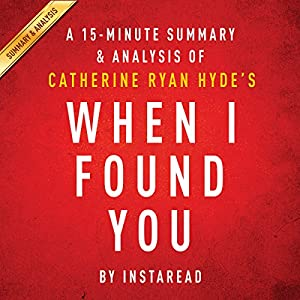 When I Found You by Catherine Ryan Hyde | A 15-minute Summary & Analysis Audiobook