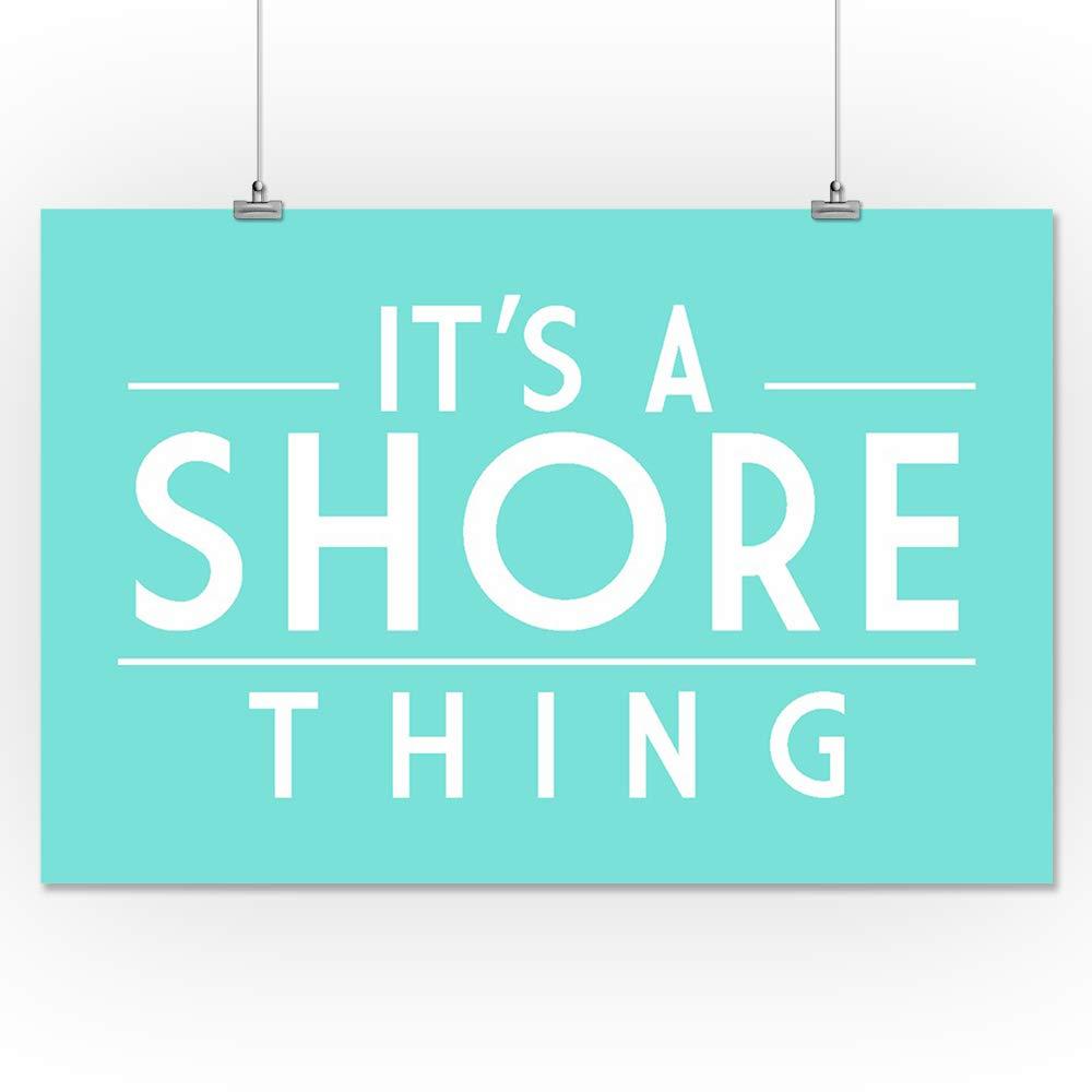 Its a Shore Thing Simply Said 85466 16x24 SIGNED Print Master Art Print - Wall Decor Poster