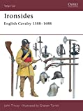 Ironsides: English Cavalry 1588–1688 (Warrior)