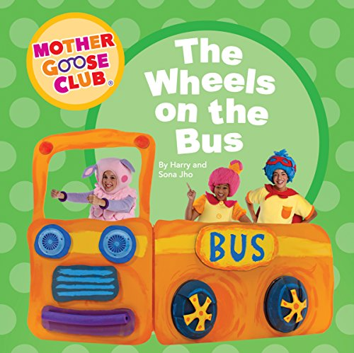Mother Goose Club - Board Book - The Wheels on the Bus
