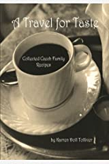 A Travel for Taste: Collected Czech Family Recipes Paperback