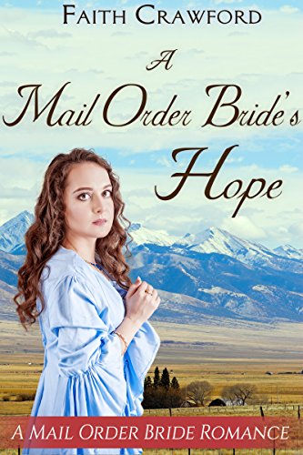 A Mail Order Bride's Hope by [Crawford, Faith]