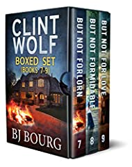Books 7-9 (But Not Forlorn, But Not Formidable, and But Not For Love) of the Amazon best-selling Clint Wolf Mystery Series by award-winning author BJ Bourg is now available as a boxed set:BUT NOT FORLORNThe political race to determine the nex...