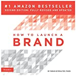 How to Launch a Brand: Your Step-by-Step Guide to Crafting a Brand: From Positioning to Naming and Brand Identity | Fabian Geyrhalter