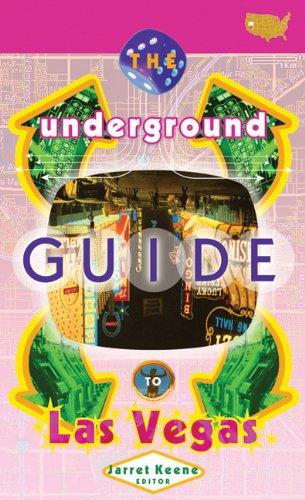 The Underground Guide To Las Vegas