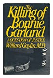The Killing of Bonnie Garland, Willard Gaylin, 0671449605