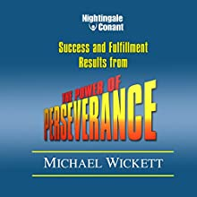 The Power of Perseverance Speech by Michael Wickett Narrated by Michael Wickett