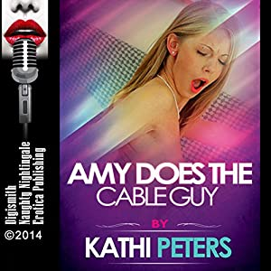 Amy Does the Cable Guy Audiobook
