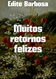 Muitos retornos felizes (Portuguese Edition)