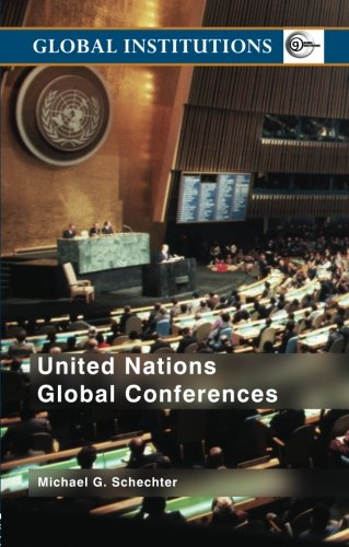 United Nations Global Conferences (Global Institutions)