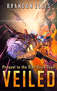 Veiled: Prequel to the Star Guild Saga by [Ellis, Brandon]