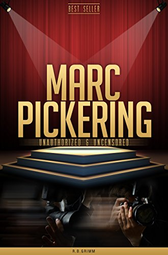 Marc Pickering Unapproved & Uncensored (All Ages Deluxe Edition with Videos)