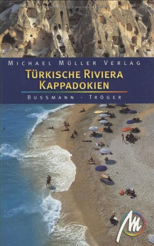 Türkische Riviera - Kappadokien: Reisehandbuch mit vielen praktischen Tipps