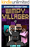 Minecraft: Wimpy Villager: Book 9 (An unofficial Minecraft book) (Diary of a Wimpy Villager)